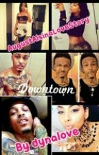 Downtown( A August Alsina Love Story) by dynalove