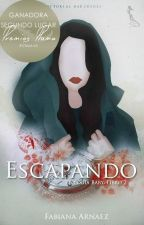 «Escapando» [TRILOGÍA BABY, LIBRO 2] -#PBMinds2016 #SinsajoAwards by HipsterImagination