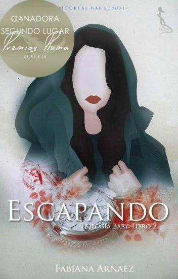 «Escapando» [TRILOGÍA BABY, LIBRO 2] -#PBMinds2016 #SinsajoAwards