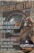 The Starship Adventures:Volume 2 by Mystic_Scribe