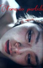 Coração partido ( Revisada e concluída)  by lisdaliacapita