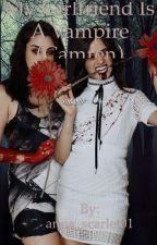 My Girlfriend Is A Vampire (Camren)  by anna_scarlet01