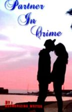 Partner In Crime! by mesmerizing_writer