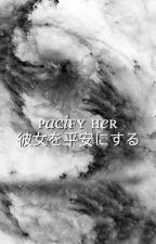 pacify her ❂ dan + phil (#wattys2016) [✓] by twentyonepeanuts