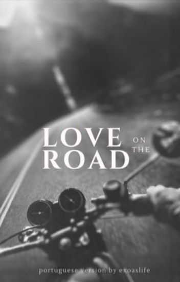Love On The Road (BOOK I)