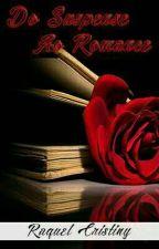 Do Suspense Ao Romance  by Quell3