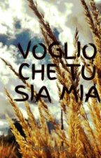 VOGLIO CHE TU SIA MIA by SilvanaUber