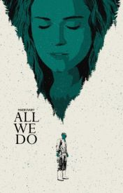 ALL WE DO ○ [PLOTS] by mariejvaIet