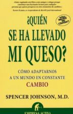 ¿Quién Se Ha Llevado Mi Queso? by HeydyMonge