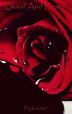 Blood And Roses  by kira2167
