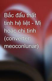Bắc đẩu thất tinh hệ liệt - Mị hoặc chi tinh (converter: meoconlunar) by Jiri_1110