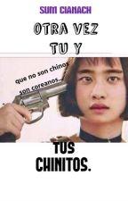 ¡otras vez tu y tus chinitos! by Sum_Zama