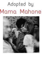adopted by mama mahone (austin mahone adoption) by ZayleeConstancio