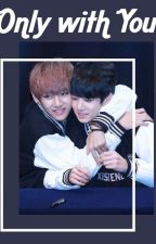 Only with You ||Vkook by xminusone3x