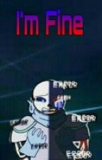 I'm Fine (Wattys2016) by BubbleBerryUniverse
