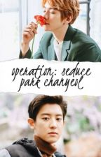Operation: Seduce Park Chanyeol by viberelated
