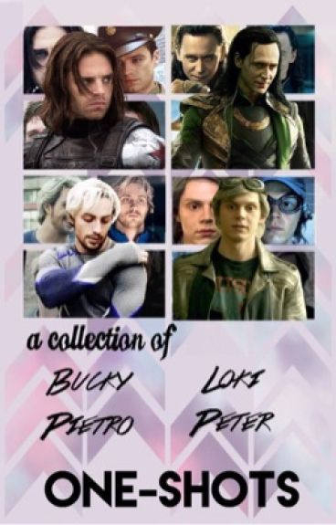Marvel Imagines [A Collection of Bucky, Loki, Pietro and Peter oneshots]