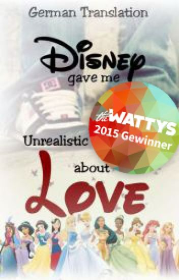 Disney Gave Me Unrealistic Expectations About Love #Wattys2015