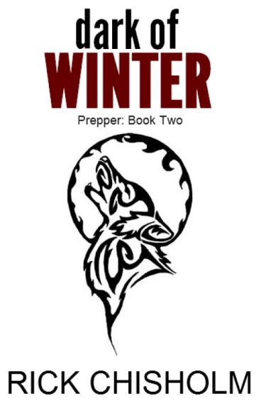 Dark of Winter: Prepper Book Two by chavez243ca