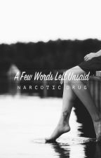 A Few Words Left Unsaid  by NarcoticDrug