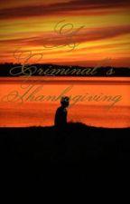 A Criminal's Thanksgiving by XoXoBubblesX