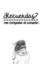 ¿Recuerdas? by JustASweetDreamer
