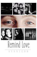 • Remind Love • L. H. ✓ by bxxgsterson
