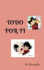 TODO POR TI by PrincesaLirio
