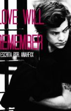 Love will remember (Harry Styles fanfic) by anahfxx