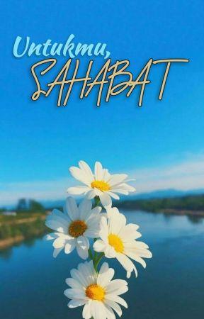 Untukmu, Sahabat by nai_najiha