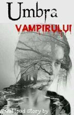 Umbra Vampirului by Andreea295