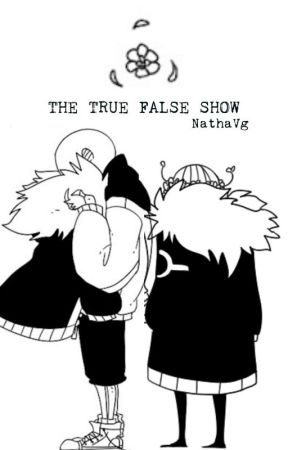 The True False Show ||•Flowerfell•|| by NathaVg