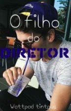 O Filho Do Diretor by Tintpug
