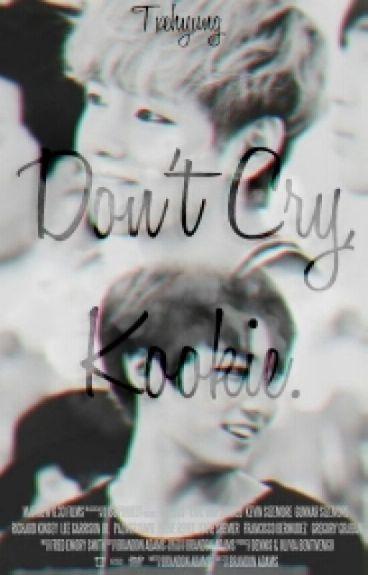 Don't Cry, Kookie. ➳ Vkook