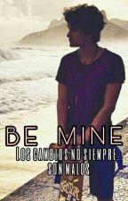 Be Mine| Bryan Mouque. [Completa]. by Monserrat_GC