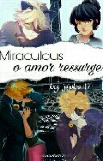 MIRACULOUS- O Amor Ressurge