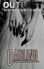 ♡Darling♡  OUTLAST by SaragumiMJ