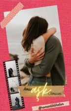 Aman Aşk Olmasın... by romantiklihatun