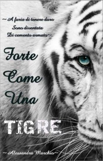 Forte Come Una Tigre (#wattys2016)