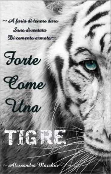 Forte Come Una Tigre