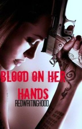 Blood On Her Hands by RedWritingHood