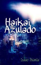Haikai Azulado by ReiPalhaco