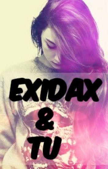 [Exidax y tu] sentimientos confundidos..