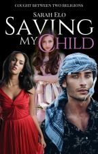 Saving My Child 🔕 ON HOLD  by BlueDramaType