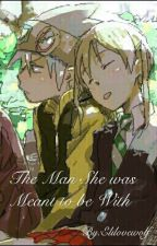 The Man She Was Meant To Be With (Soul X Maka) by Elilovewolf