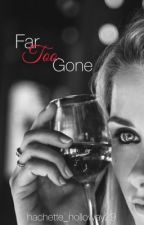 Far Too Gone by nichole112900