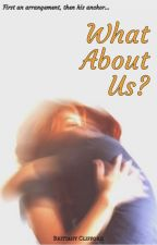 What About Us? by creatistx