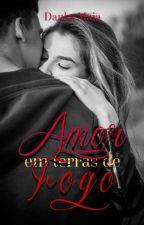 Amor Em Terras De Fogo (Degustação) by AutoraDankaMaia