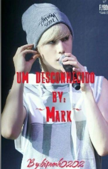 {Um Desconhecido}  By:Mark♡