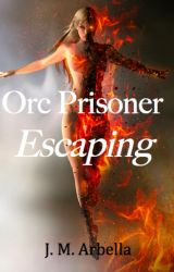 Orc Prisoner: Escaping by JMArbella